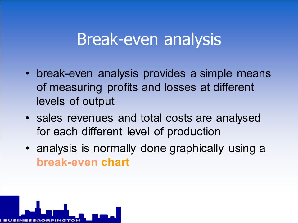 Break-even analysis break-even analysis provides a simple means of measuring profits and losses at different levels of output.