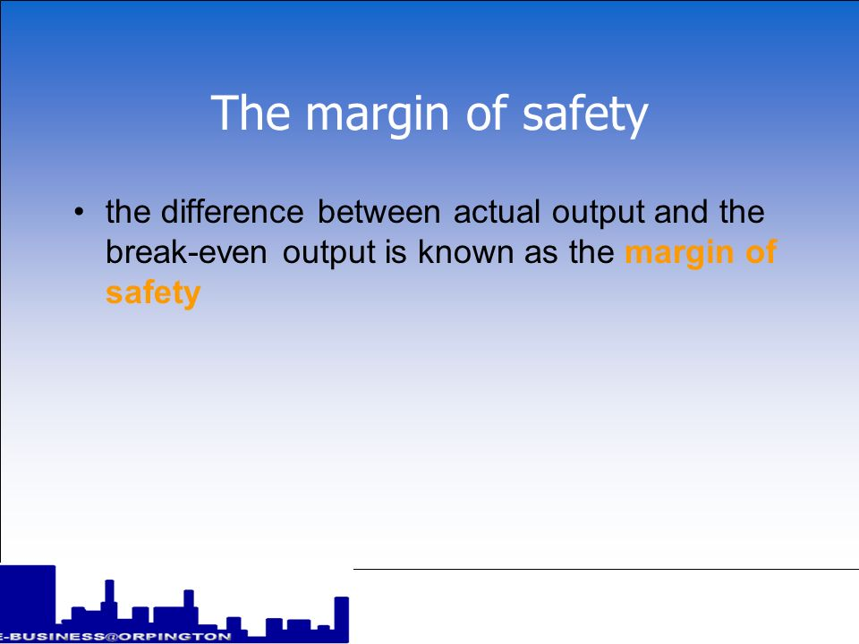 The margin of safety the difference between actual output and the break-even output is known as the margin of safety.