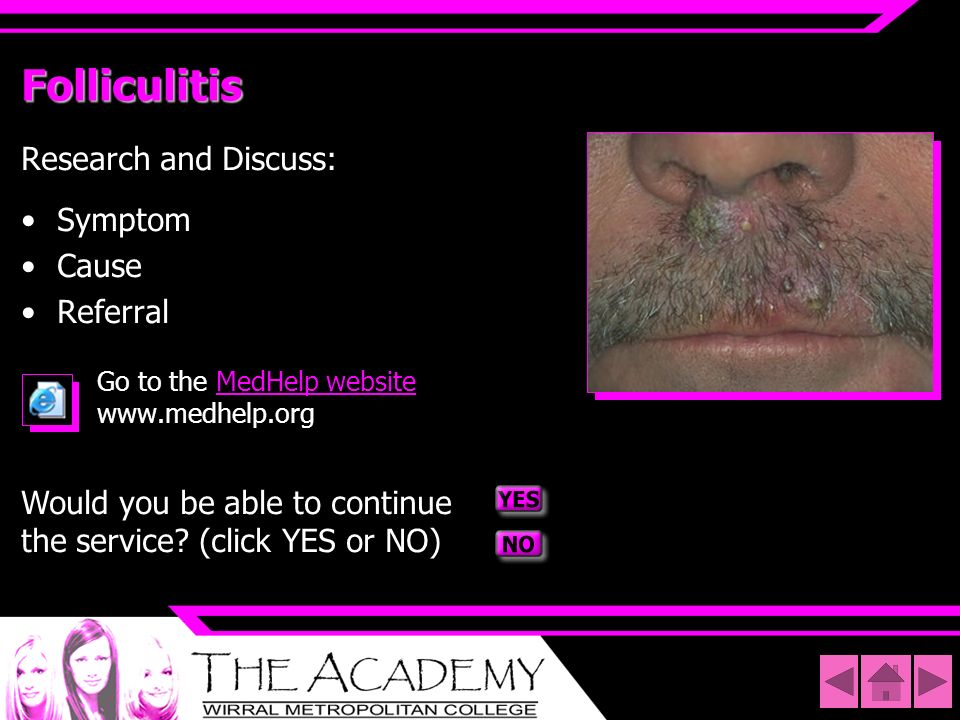 Folliculitis Research and Discuss: Symptom Cause Referral