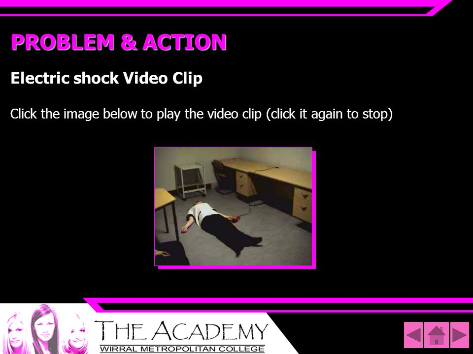 PROBLEM & ACTIONElectric shock Video Clip Click the image below to play the video clip (click it again to stop)