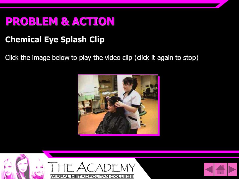 PROBLEM & ACTION Chemical Eye Splash Clip Click the image below to play the video clip (click it again to stop)