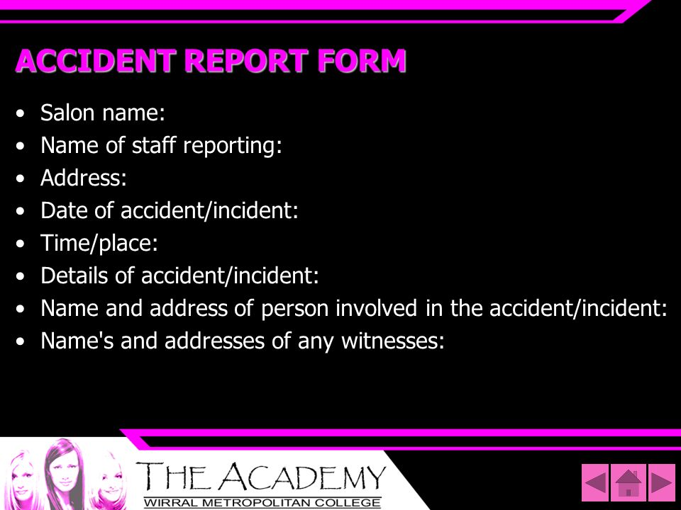 ACCIDENT REPORT FORM Salon name: Name of staff reporting: Address: