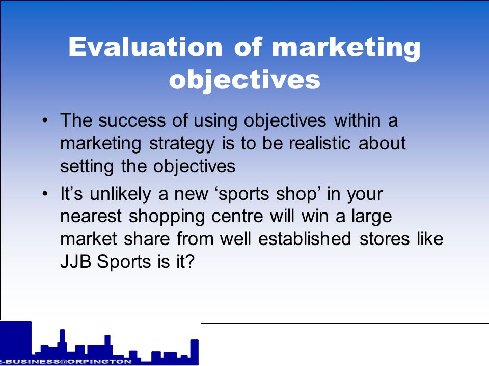 Evaluation of marketing objectives