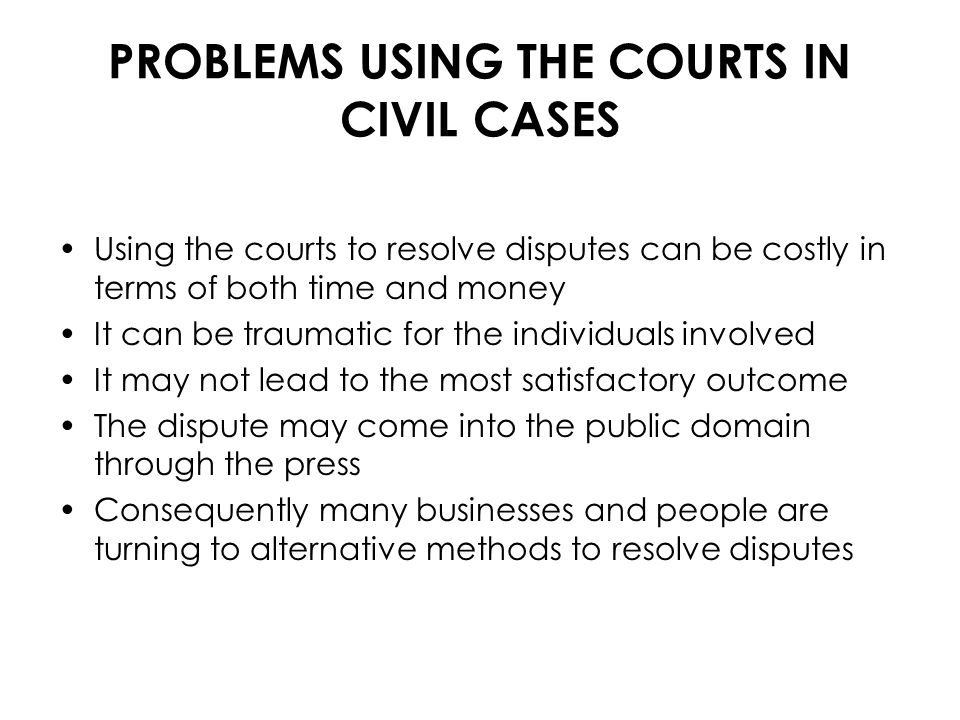 PROBLEMS USING THE COURTS IN CIVIL CASES