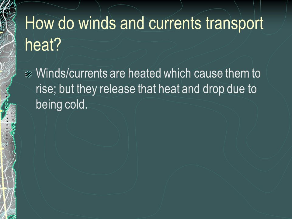How do winds and currents transport heat