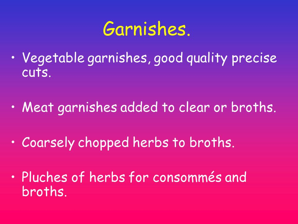 Garnishes. Vegetable garnishes, good quality precise cuts.