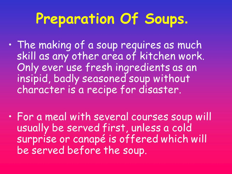 Preparation Of Soups.