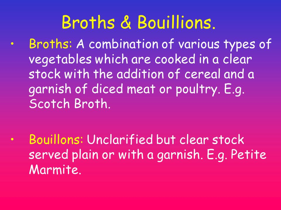 Broths & Bouillions.