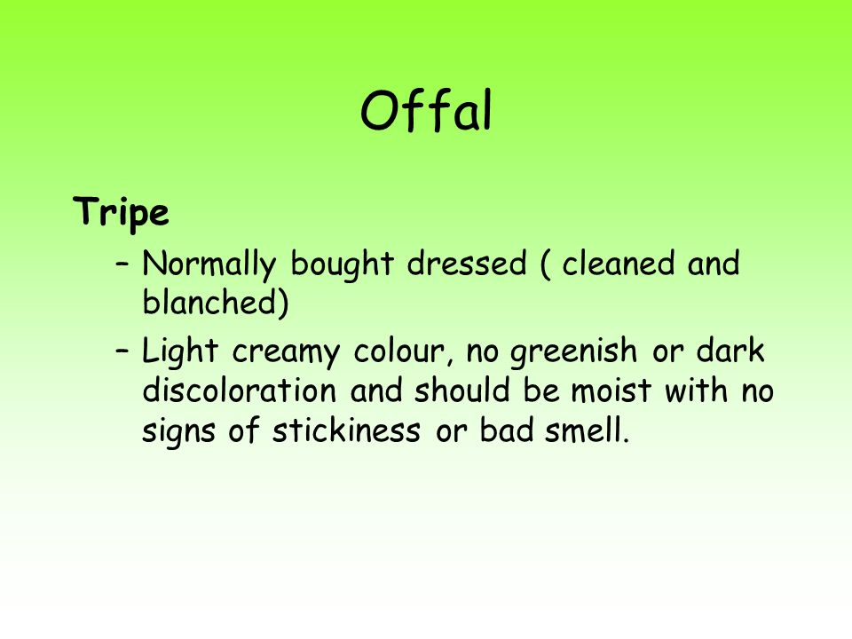Offal Tripe Normally bought dressed ( cleaned and blanched)
