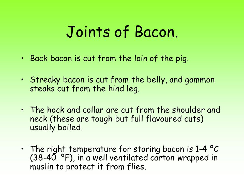 Joints of Bacon. Back bacon is cut from the loin of the pig.