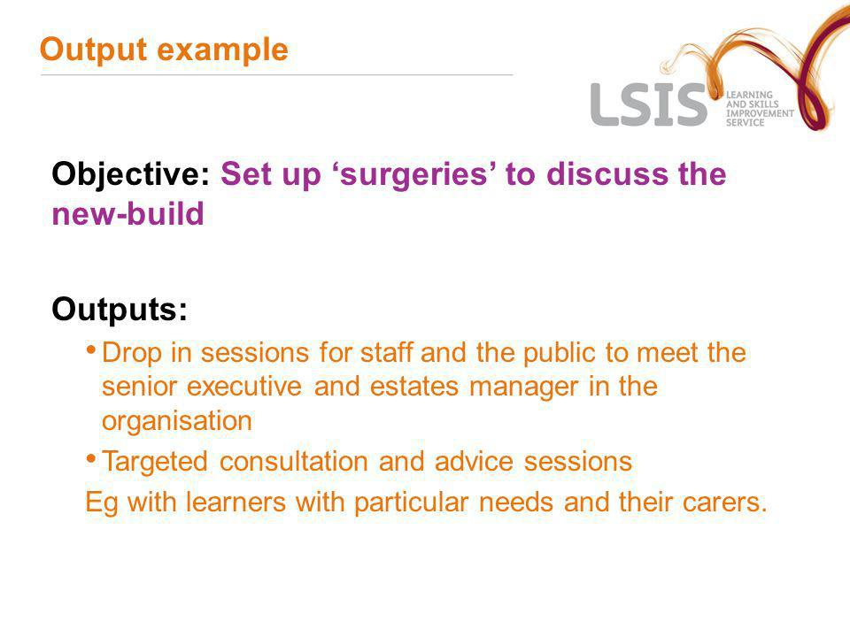 Objective: Set up 'surgeries' to discuss the new-build