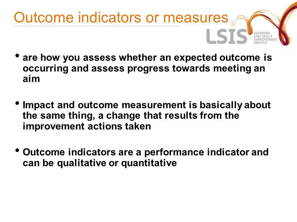Outcome indicators or measures