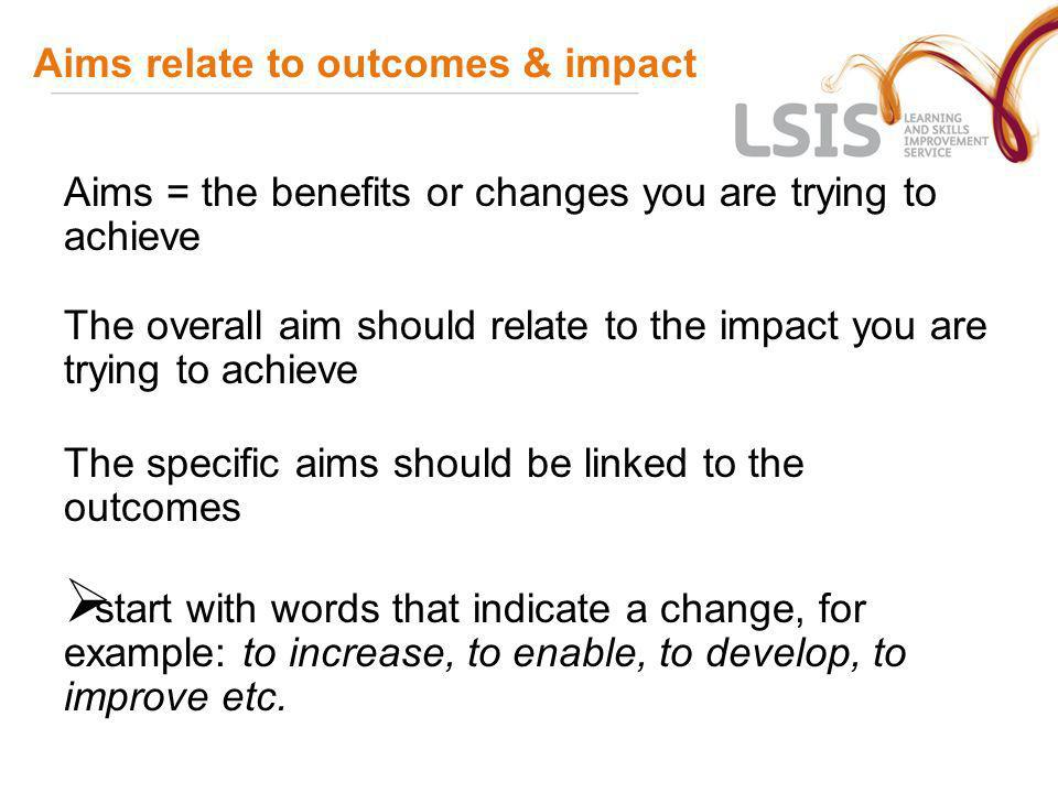 Aims relate to outcomes & impact