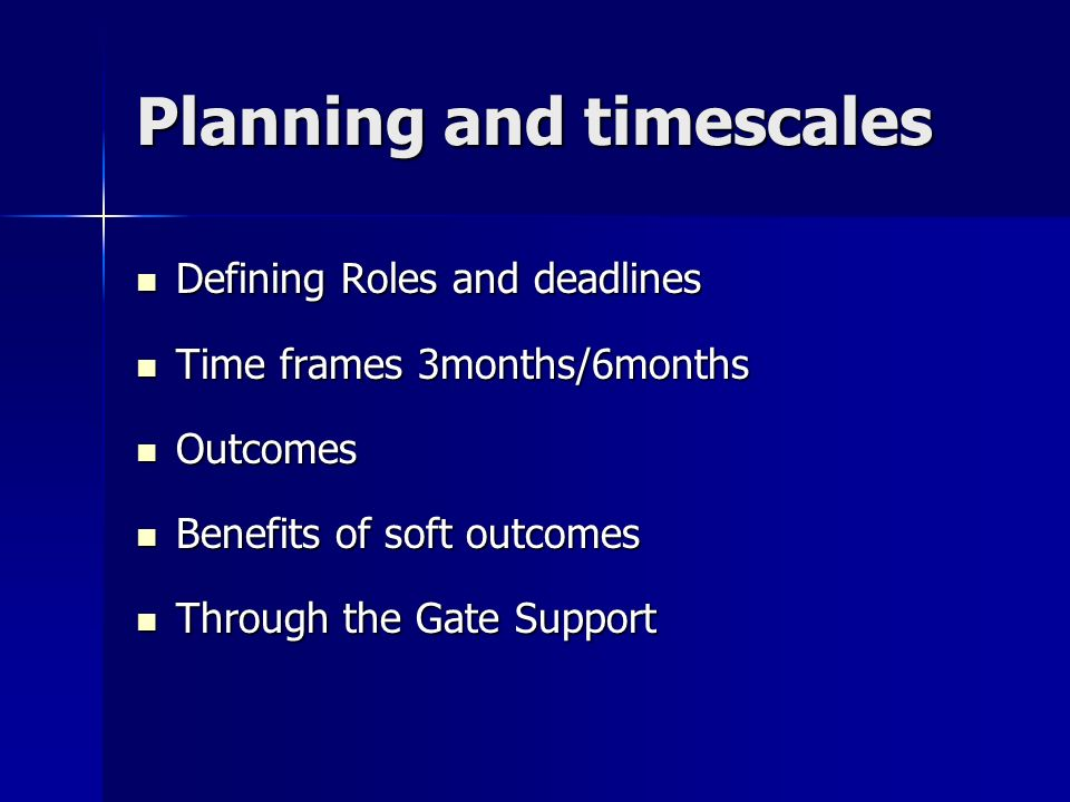 Planning and timescales