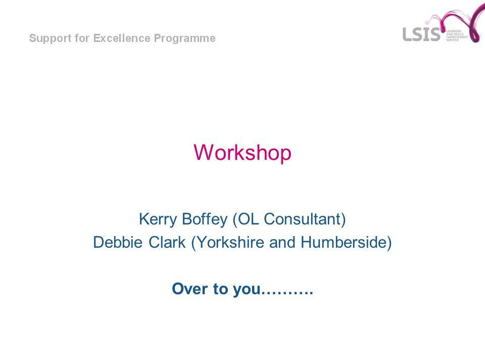 Workshop Kerry Boffey (OL Consultant)