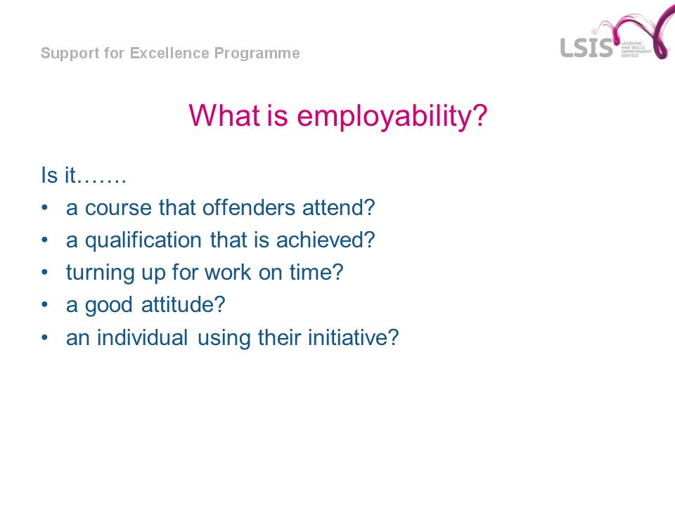 What is employability Is it……. a course that offenders attend
