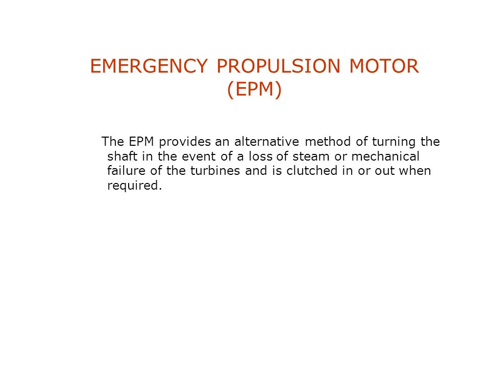 EMERGENCY PROPULSION MOTOR (EPM)