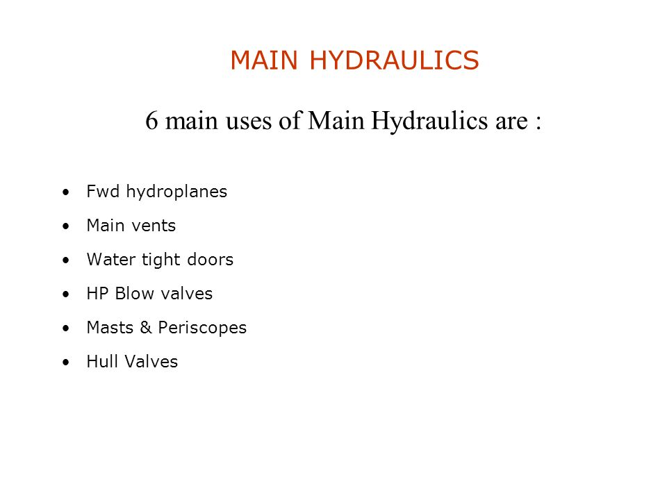 6 main uses of Main Hydraulics are :