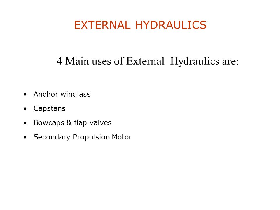 4 Main uses of External Hydraulics are: