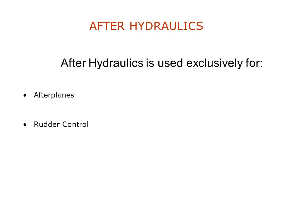 After Hydraulics is used exclusively for: