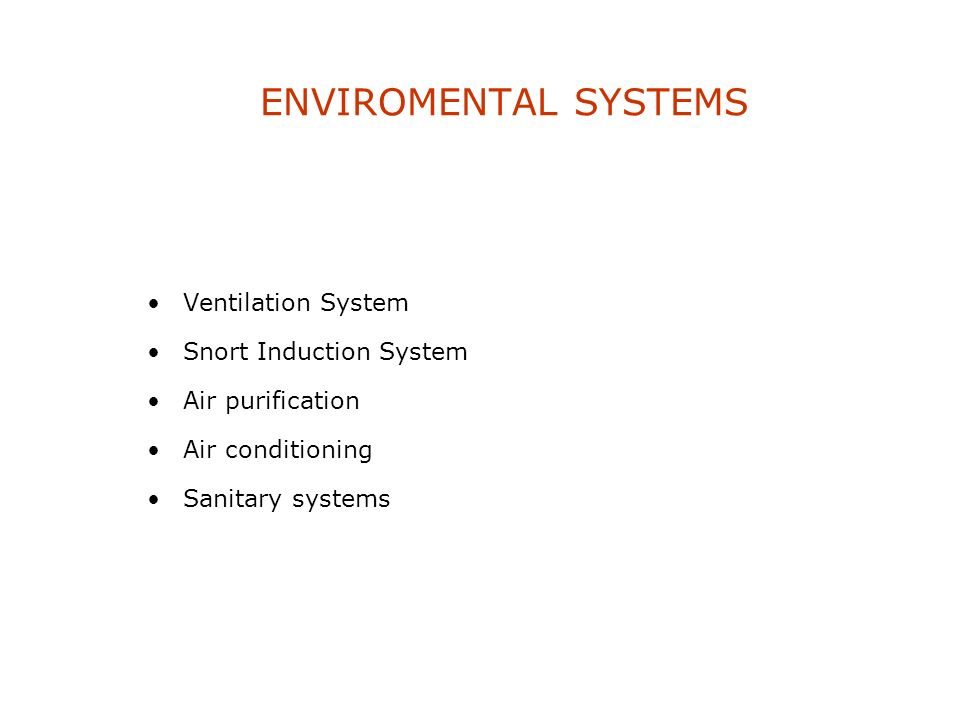 ENVIROMENTAL SYSTEMS Ventilation System Snort Induction System