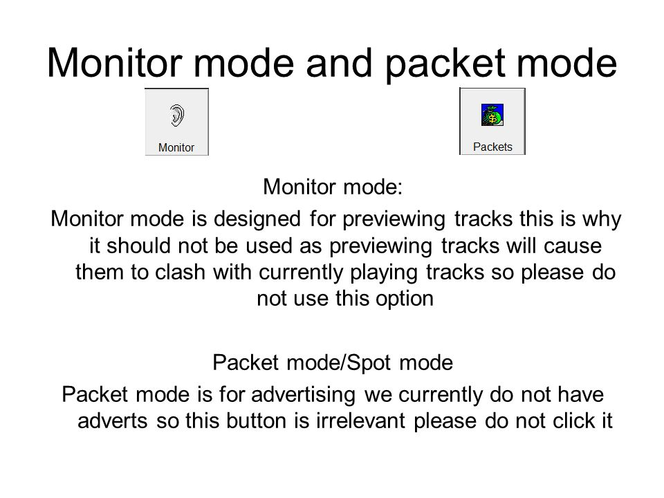 Monitor mode and packet mode