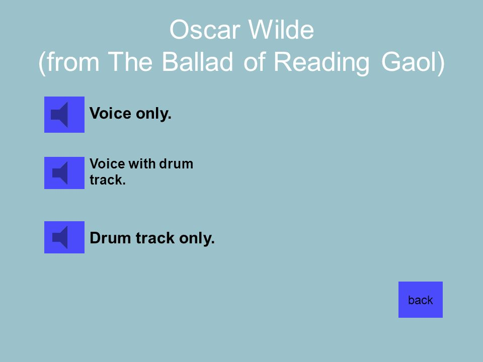 Oscar Wilde (from The Ballad of Reading Gaol)