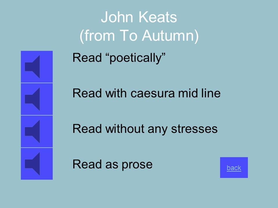 John Keats (from To Autumn)