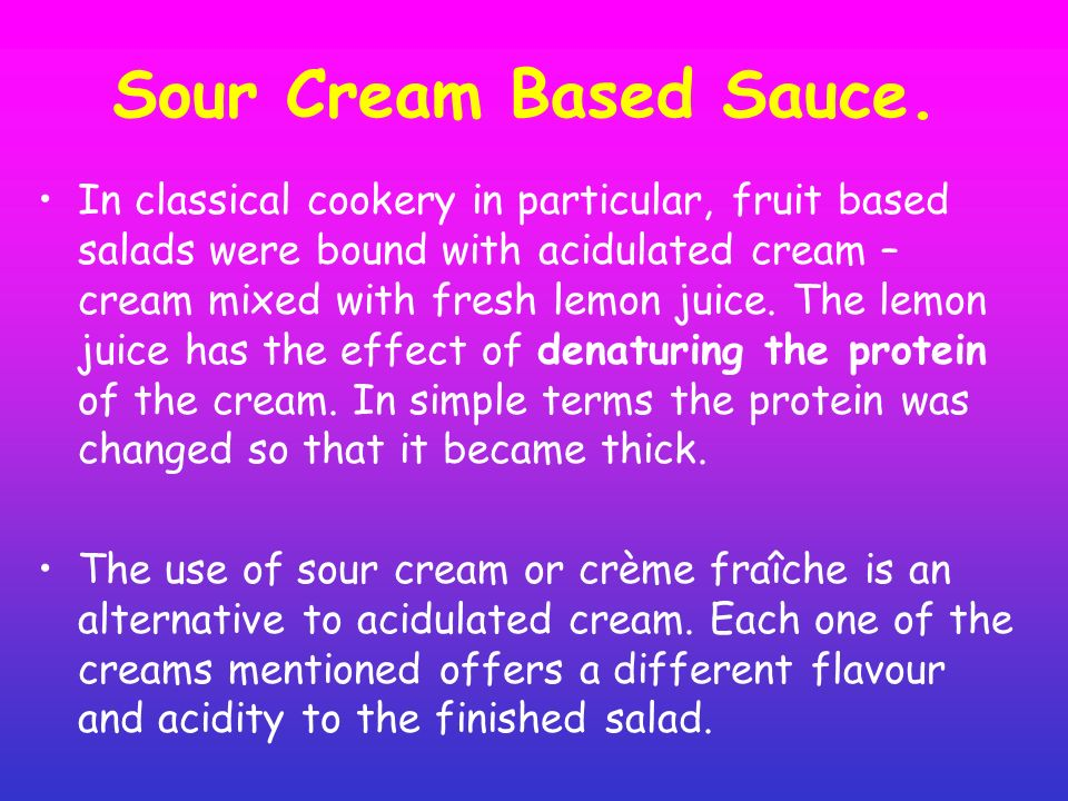 Sour Cream Based Sauce.