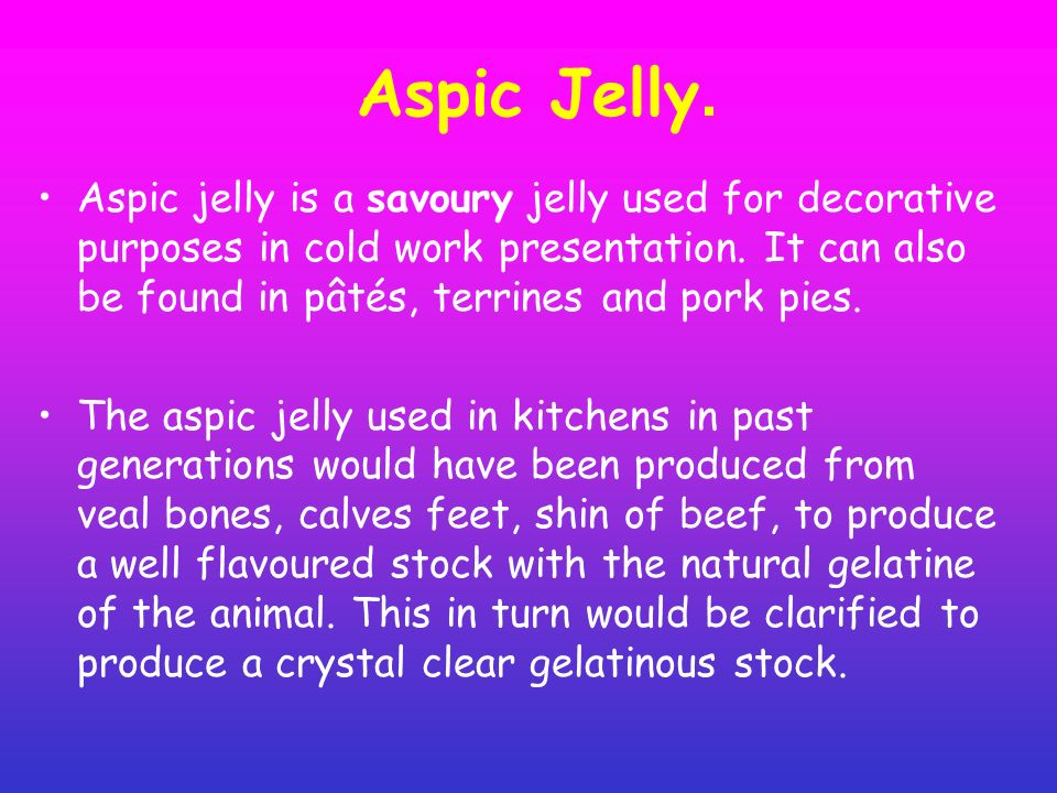 Aspic Jelly.
