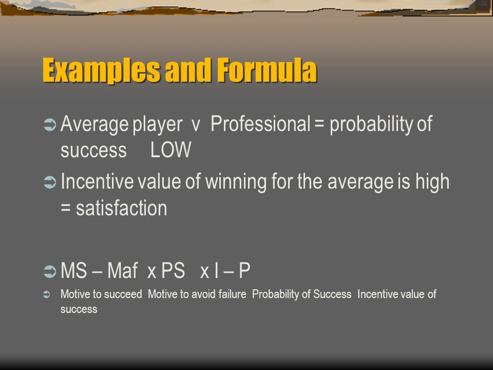 Examples and Formula Average player v Professional = probability of success LOW.