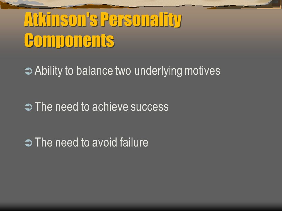 Atkinson s Personality Components