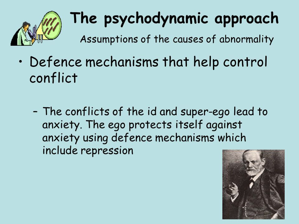 The psychodynamic approach Assumptions of the causes of abnormality