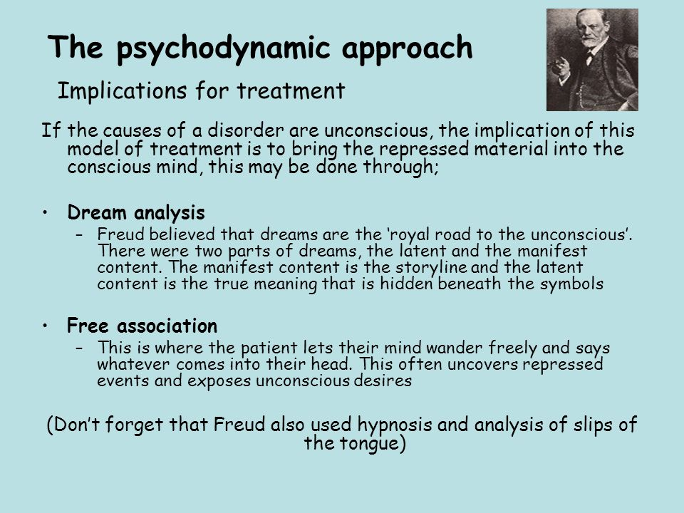 The psychodynamic approach Implications for treatment