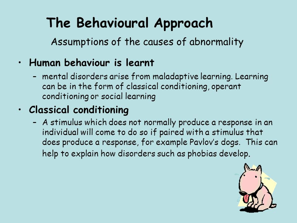 The Behavioural Approach Assumptions of the causes of abnormality