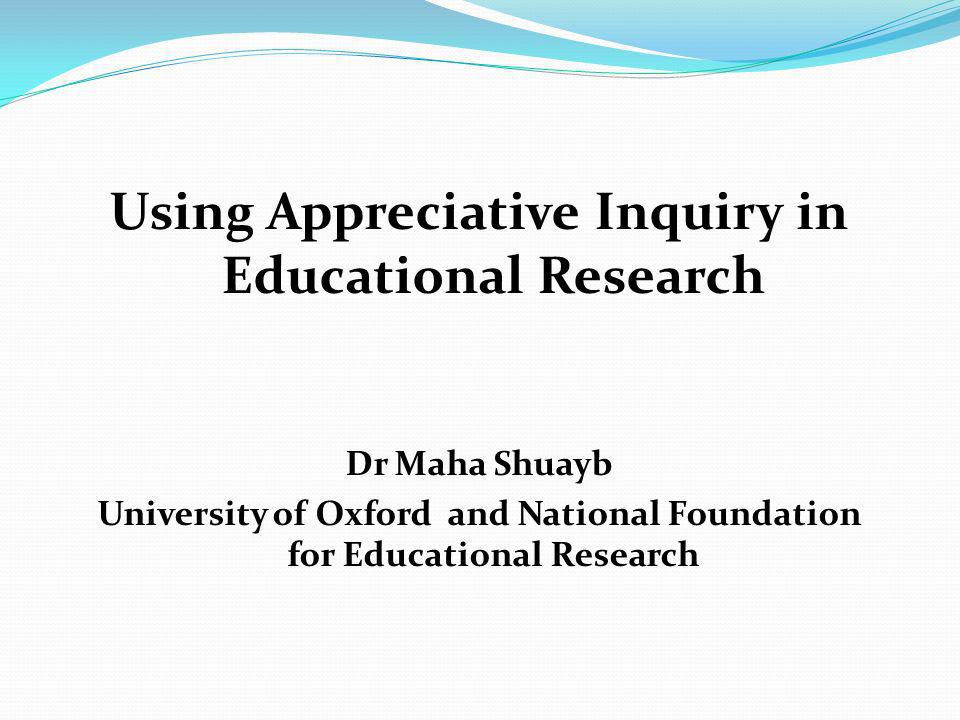 Using Appreciative Inquiry in Educational Research