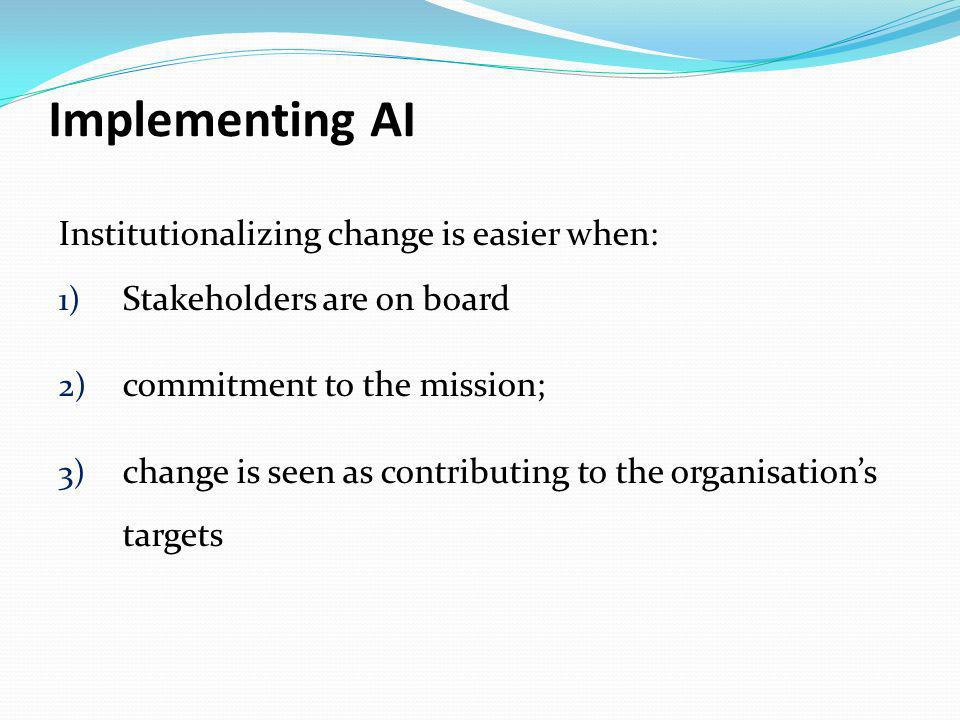 Implementing AI Institutionalizing change is easier when: