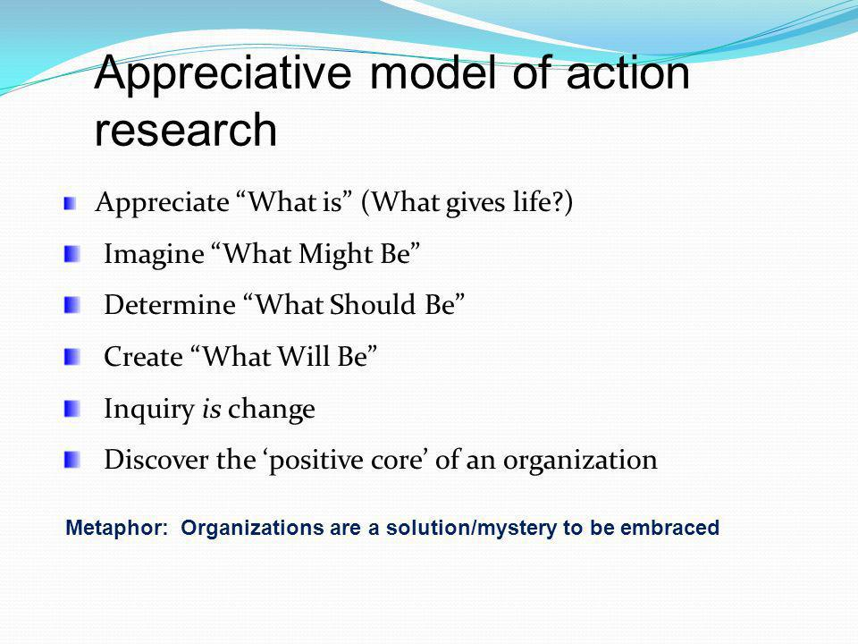 Appreciative model of action research