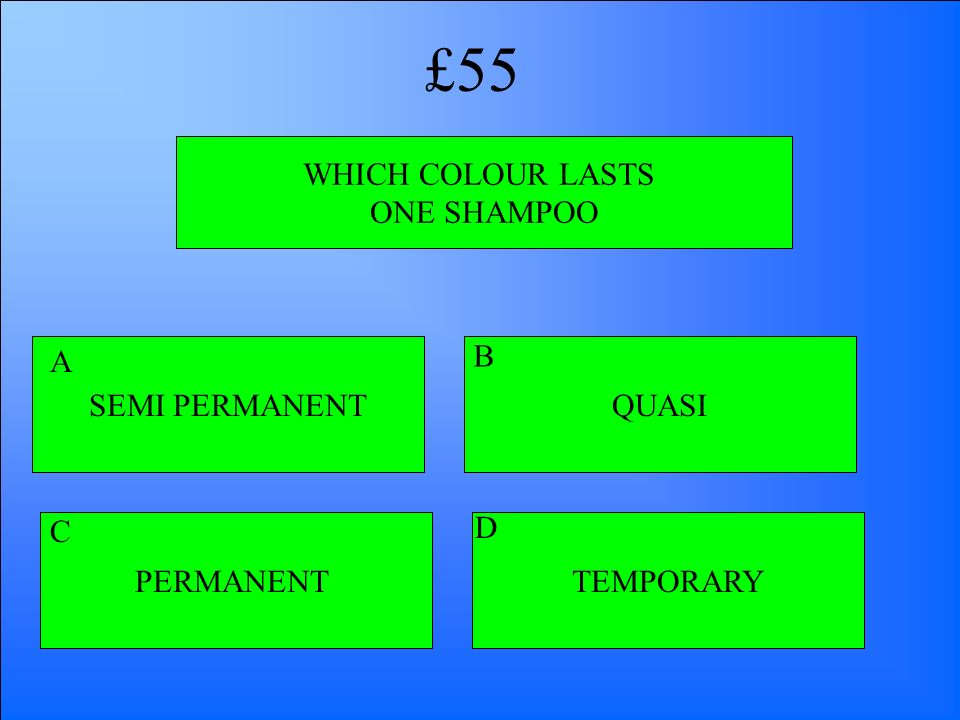 £55 WHICH COLOUR LASTS ONE SHAMPOO SEMI PERMANENT A B QUASI C D