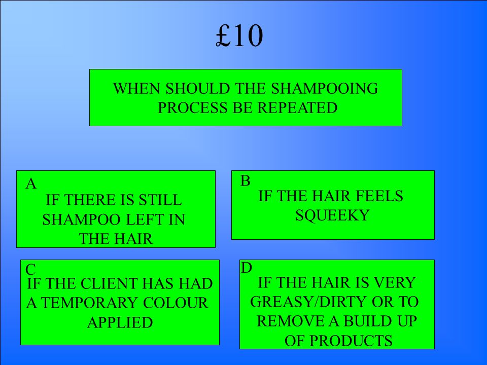 WHEN SHOULD THE SHAMPOOING