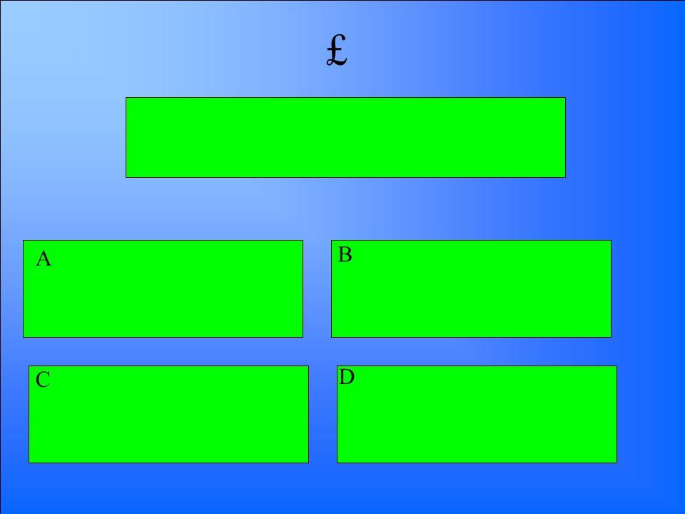 £ A B C D