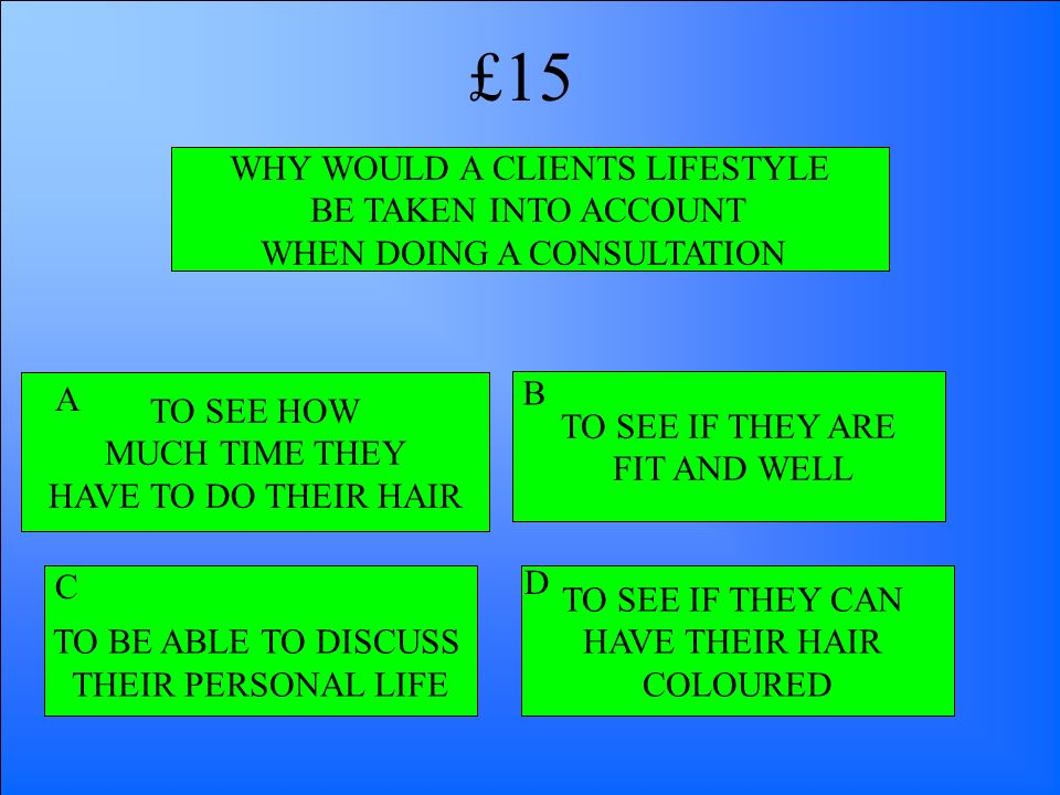 £15 WHY WOULD A CLIENTS LIFESTYLE BE TAKEN INTO ACCOUNT