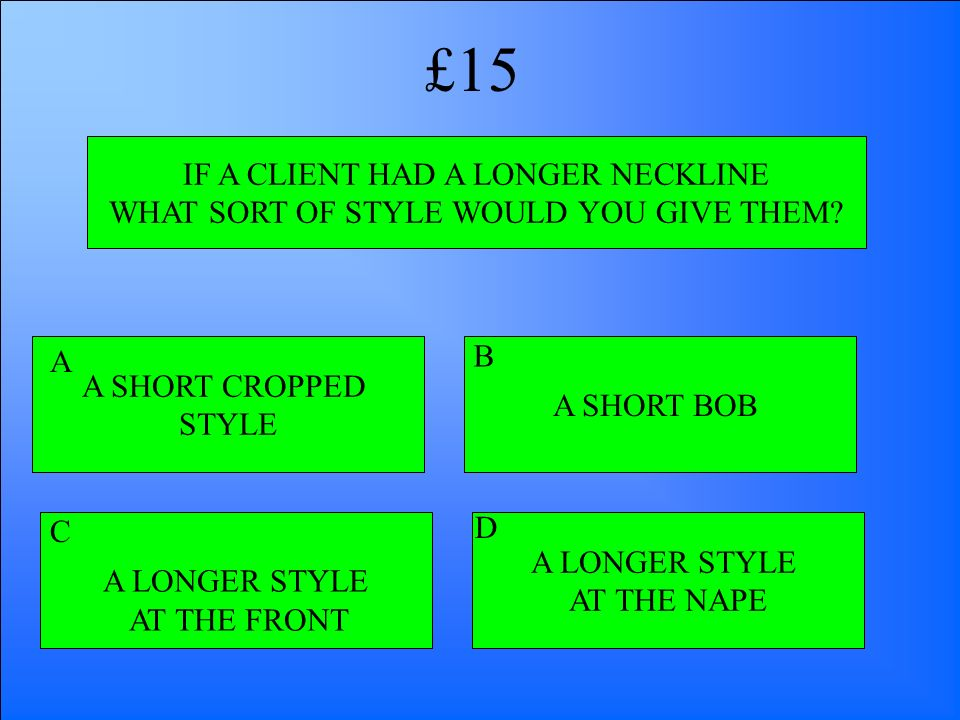 £15 IF A CLIENT HAD A LONGER NECKLINE