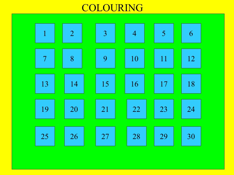 COLOURING 1 2 3 4 5 6 7 8 9 10 11 12 13 14 15 16 17 18 19 20 21 22 23 24 25 26 27 28 29 30