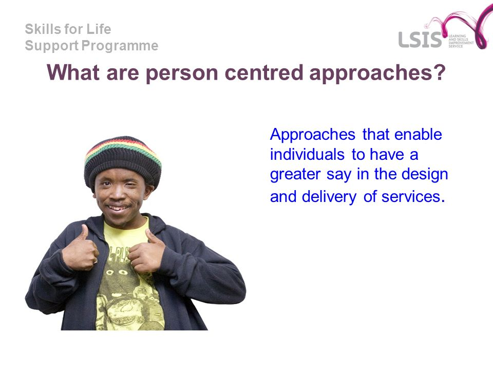 What are person centred approaches