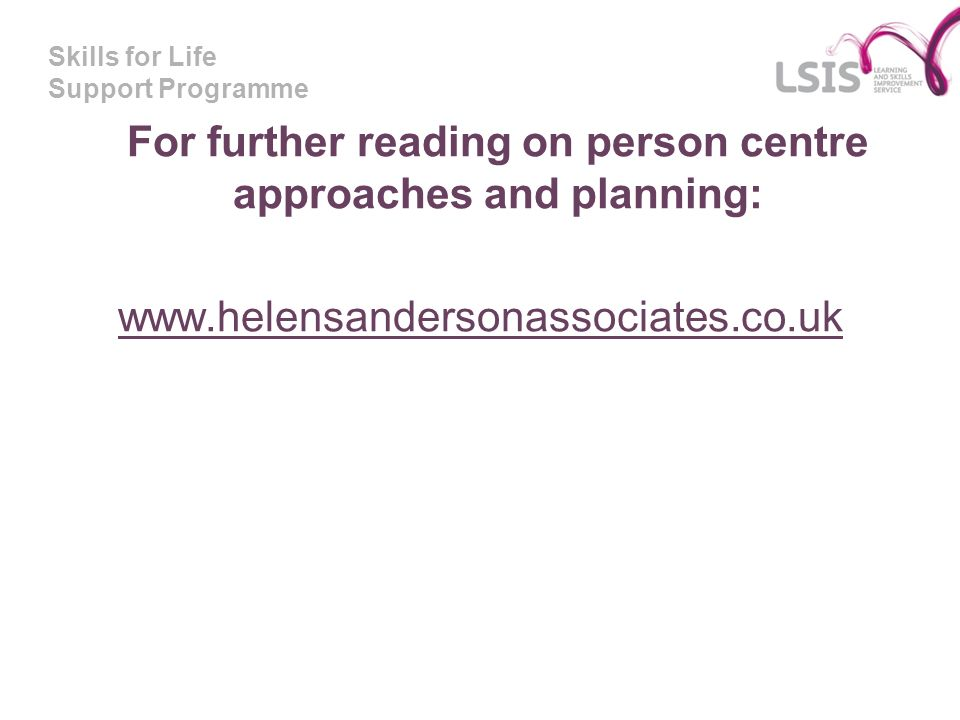 For further reading on person centre approaches and planning: