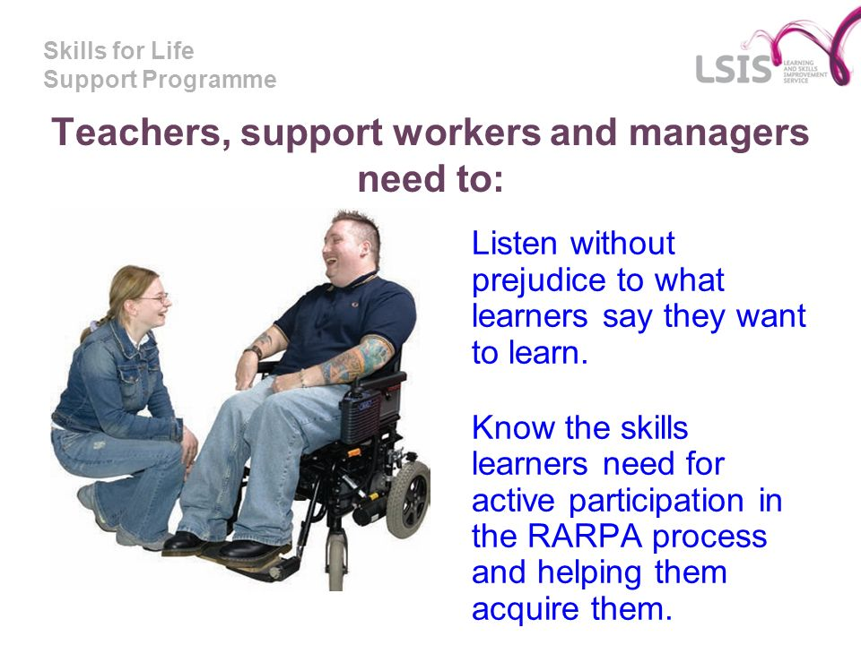 Teachers, support workers and managers need to: