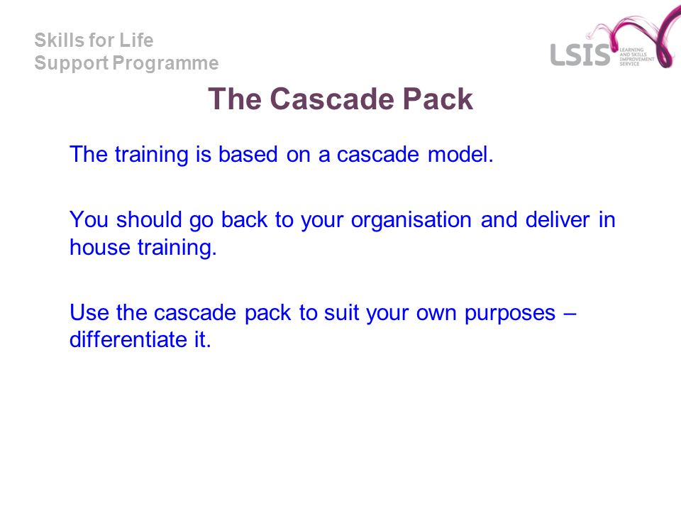 The Cascade Pack The training is based on a cascade model.