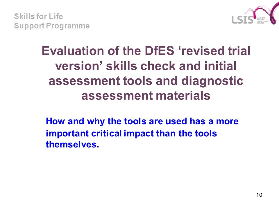Evaluation of the DfES 'revised trial version' skills check and initial assessment tools and diagnostic assessment materials