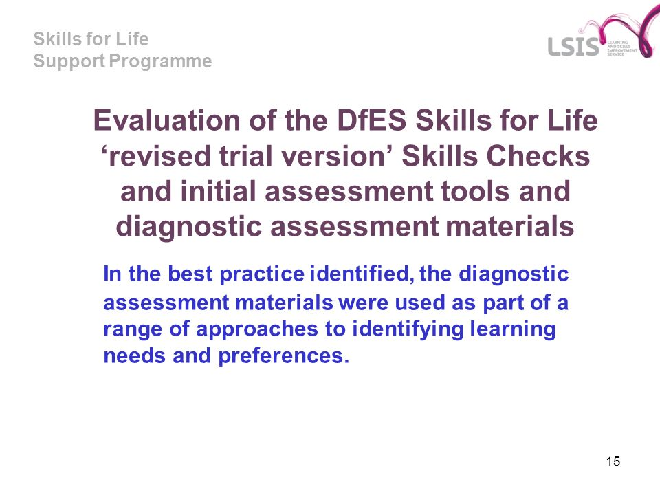 Evaluation of the DfES Skills for Life 'revised trial version' Skills Checks and initial assessment tools and diagnostic assessment materials